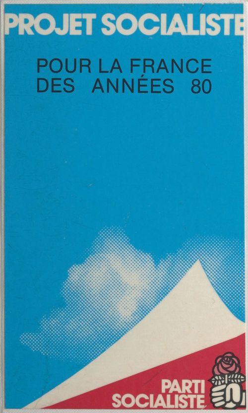Projet socialiste pour la France des années 80