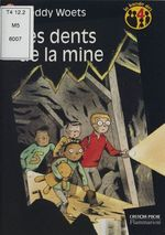 Vente Livre Numérique : La Bande des 4 (1) : Les Dents de la mine  - Freddy Woets