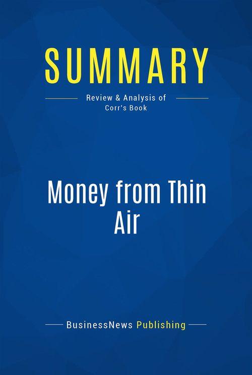Summary: Money from Thin Air