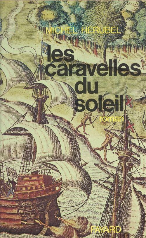 Les caravelles du soleil  - Michel Herubel