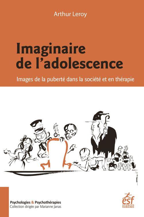 imaginaire de l'adolescent ; images de la puberté dans la société et en thérapie