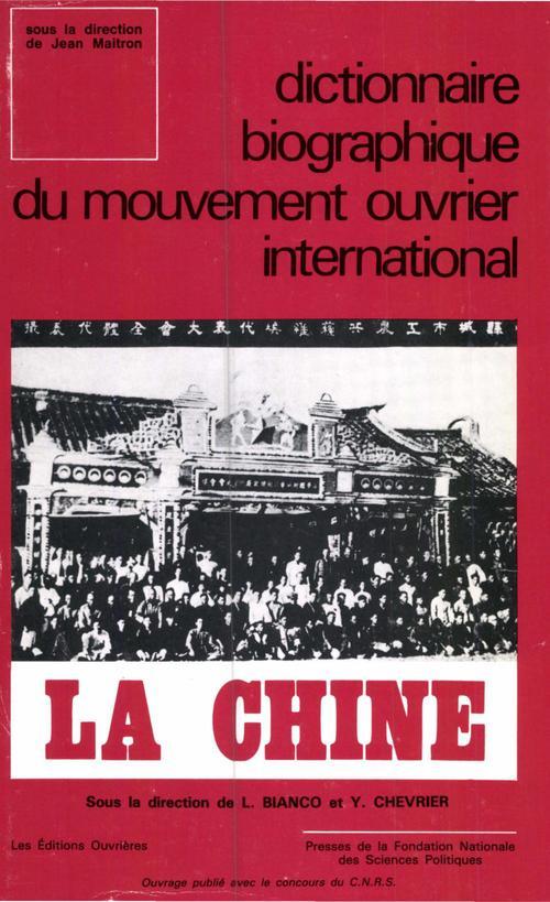 Dictionnaire biographique du mouvement ouvrier international ; la Chine