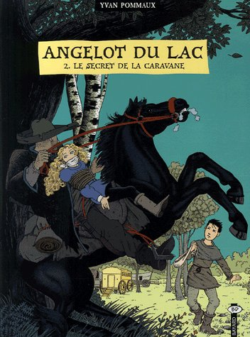 Angelot du lac t.2 ; le secret de la caravane