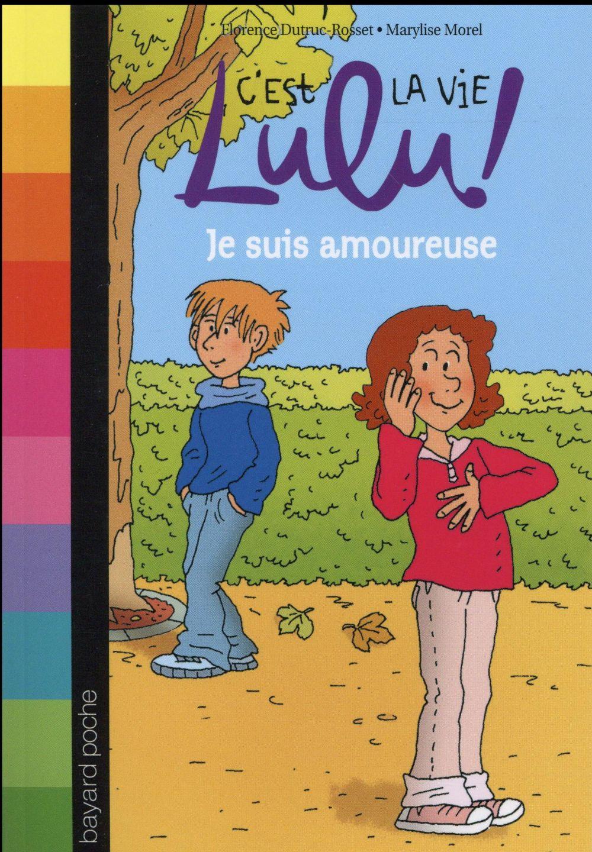 C'est la vie Lulu ! t.5 ; je suis amoureuse