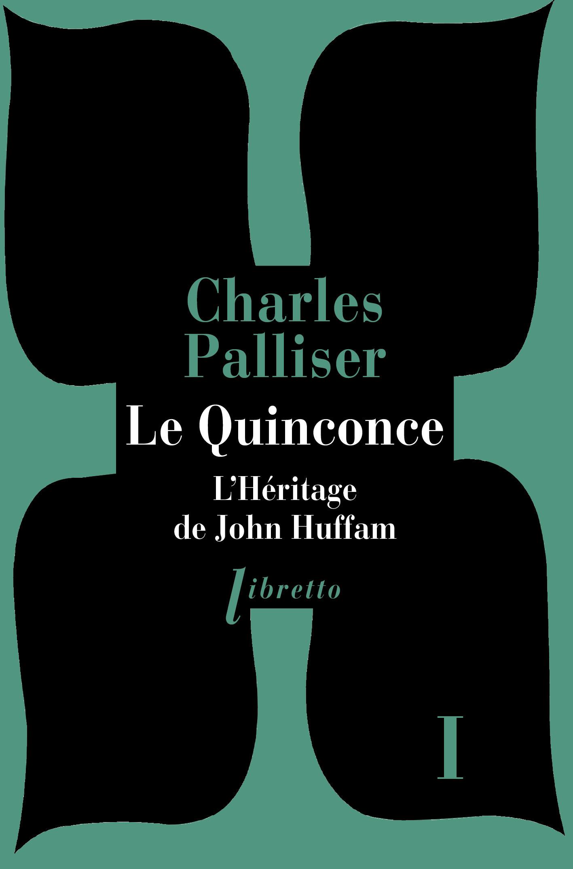 Le quinconce t.1 ; l'héritage de John Huffman
