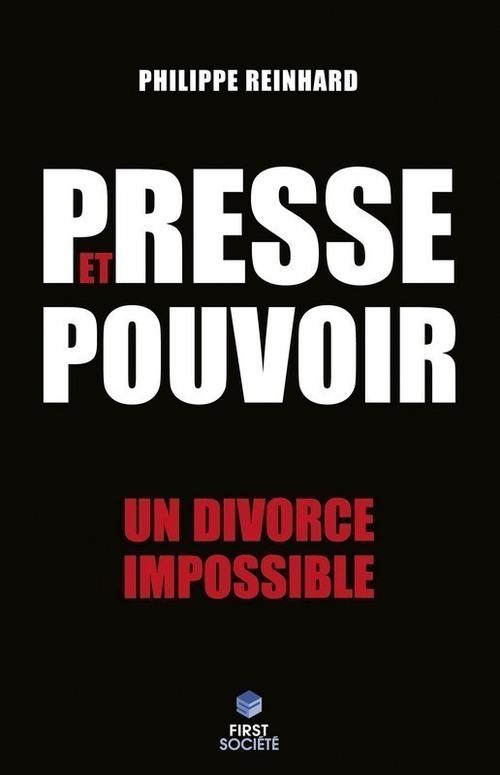 Presse et pouvoir ; un divorce impossible