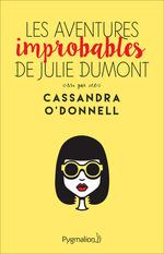 Vente Livre Numérique : Les aventures improbables de Julie Dumont  - Cassandra O'Donnell