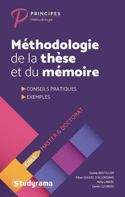Méthodologie de la thèse et du mémoire ; conseils pratiques, exemples (8e édition)