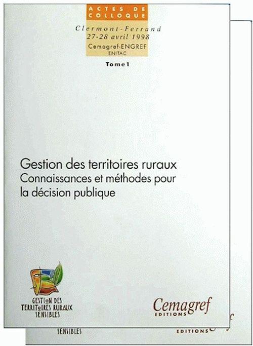 Gestion des territoires ruraux - tome 1 et 2 - connaissances et methodes pour la decision publique.