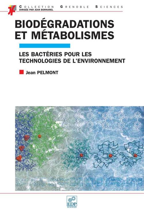 Biodégradations et métabolismes ; les bactéries pour les technologies de l'environnement