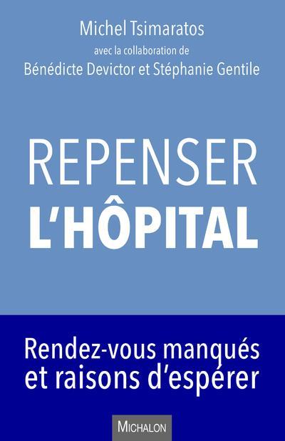 Repenser l'hôpital ; rendez-vous manqués et raisons d'espérer