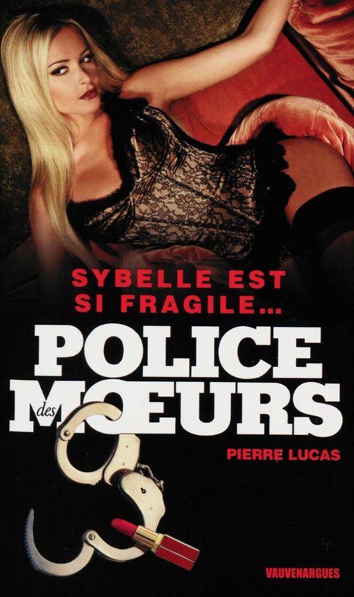 Police des moeurs n°222 Sybelle est si fragile...