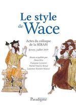 Vente Livre Numérique : Le style de Wace  - Françoise Laurent - Laurence Mathey-Maille - Denis Hue - Michel Vital-Lebossé