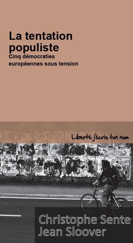 La tentation populiste ; cinq démocraties européennes sous tension