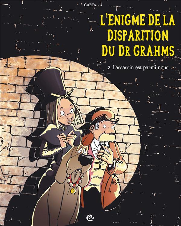 l'énigme de la disparition du Dr Grahms t.2 ; l'assassin est parmi nous
