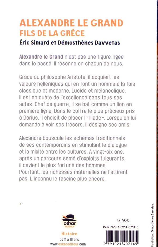 Alexandre le Grand ; fils de la Grèce