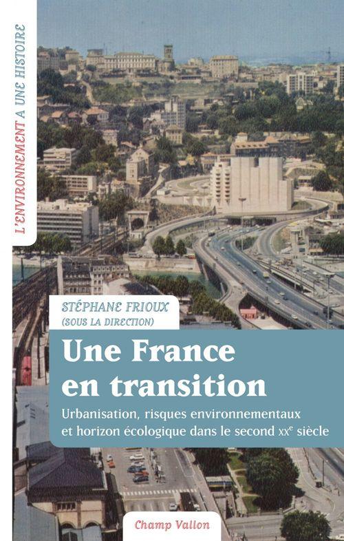 Une France en transition ; urbanisation, risques environnementaux et horizon écologique dans le second XXe siècle