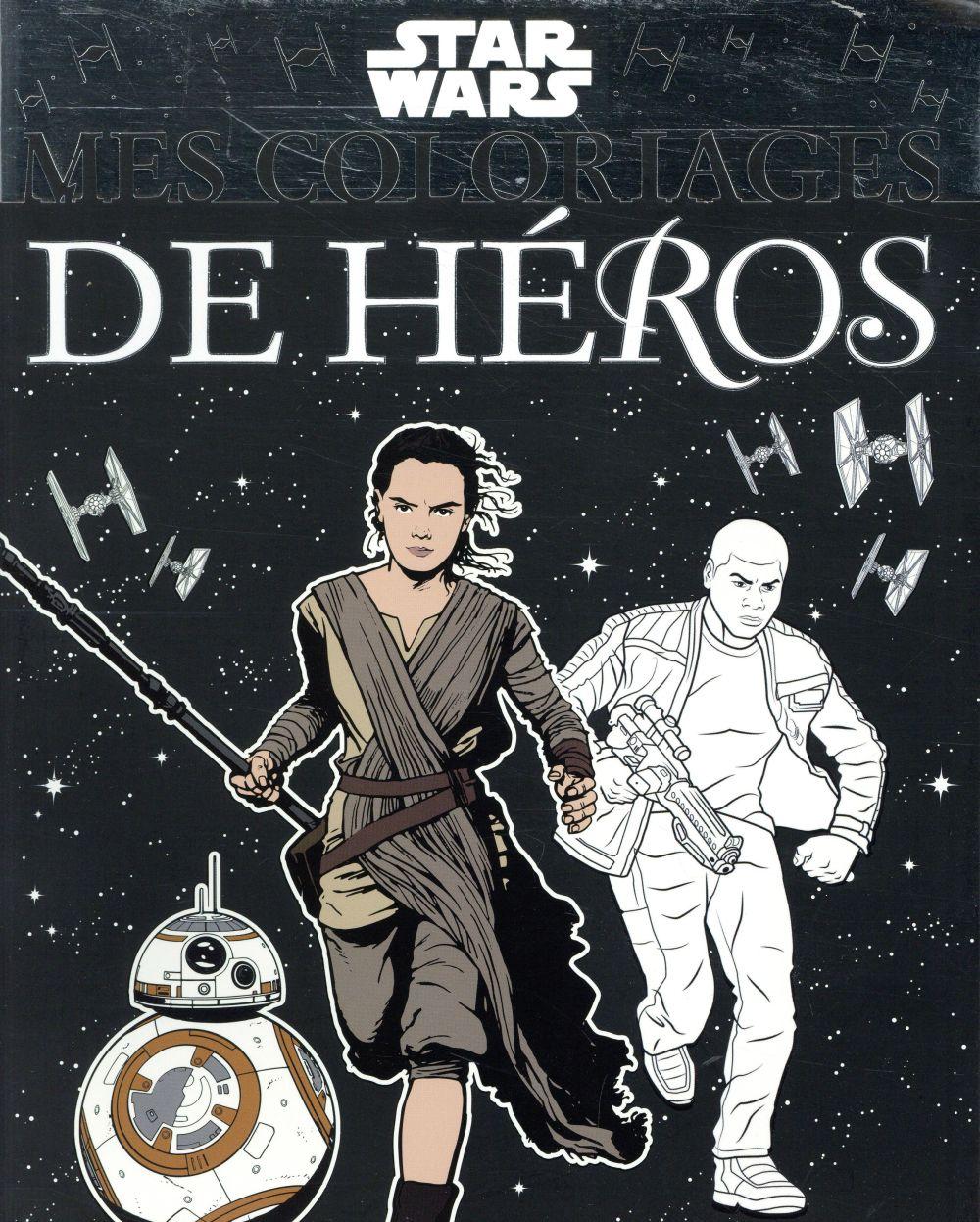 MES COLORIAGES DE HEROS  -  STAR WARS XXX