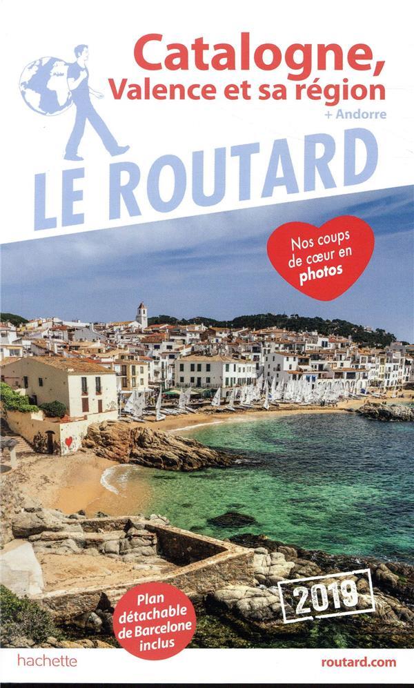 Guide du Routard ; Catalogne, Valence et sa région + Andorre (édition 2019)
