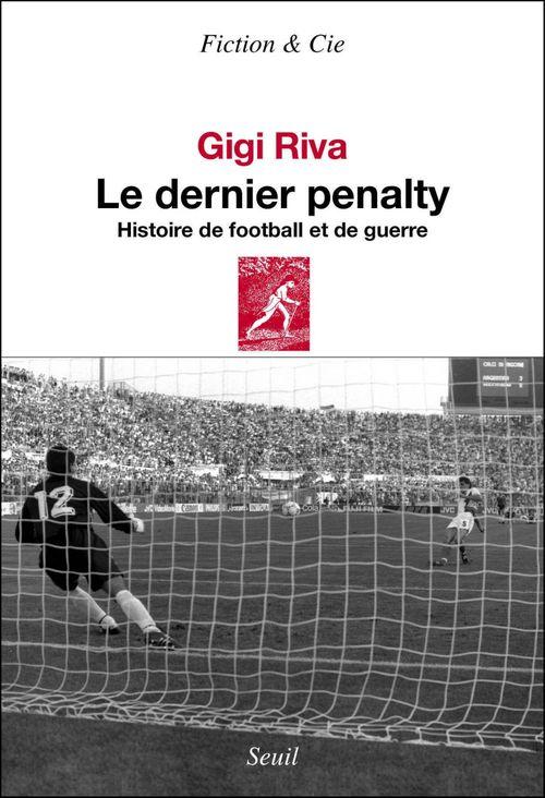 Le dernier penalty ; histoire de football et de guerre
