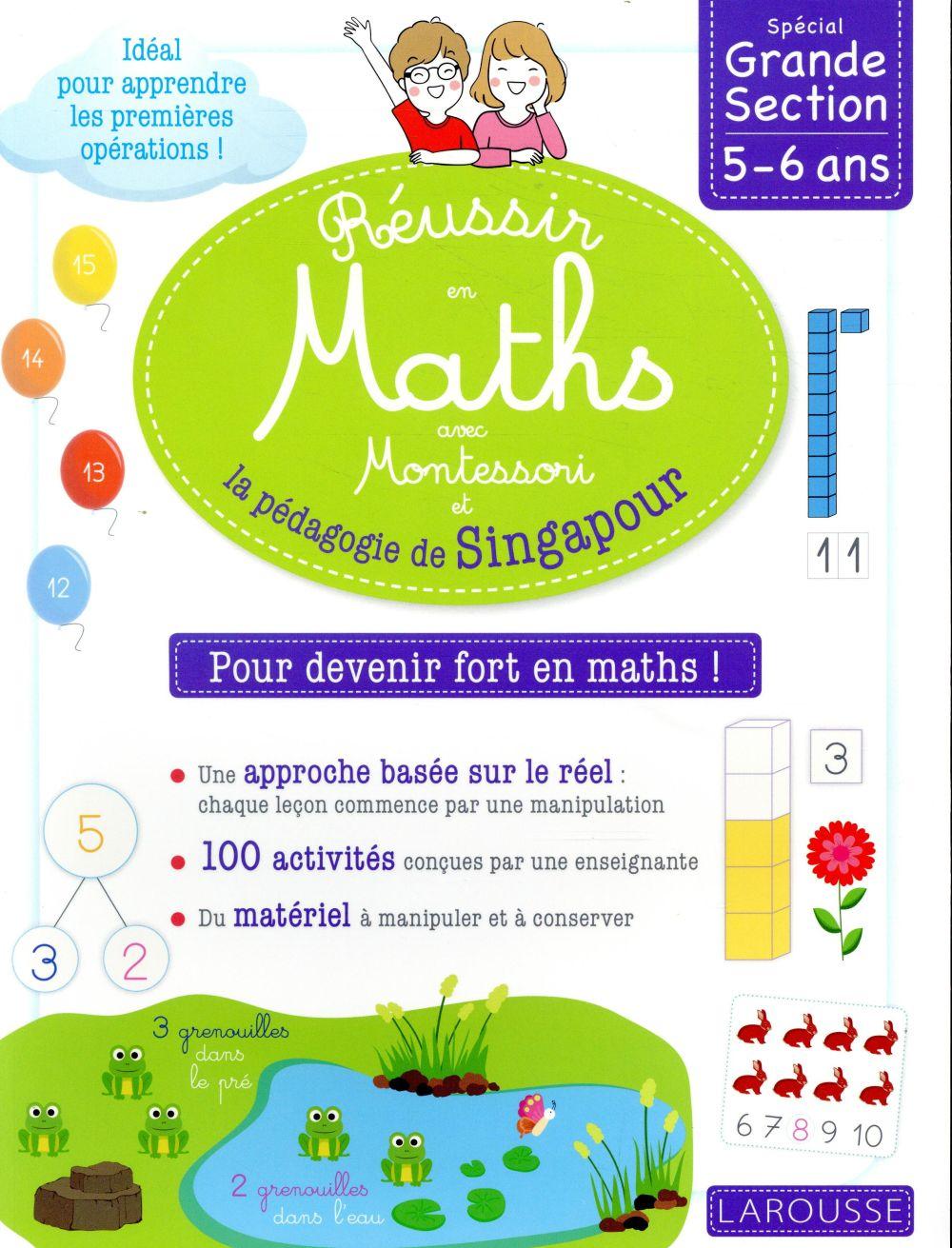 Réussir en maths avec Montessori et la pédagogie de Singapour ; GS