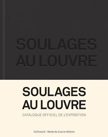 SOULAGES AU LOUVRE  -  CATALOGUE OFFICIEL DE L'EXPOSITION
