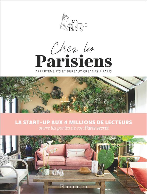 Chez les Parisiens ; appartements et bureaux créatifs à Paris