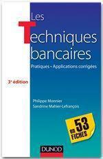 Les techniques bancaires - 3e éd  - Sandrine Mahier-Lefrançois - Philippe Monnier