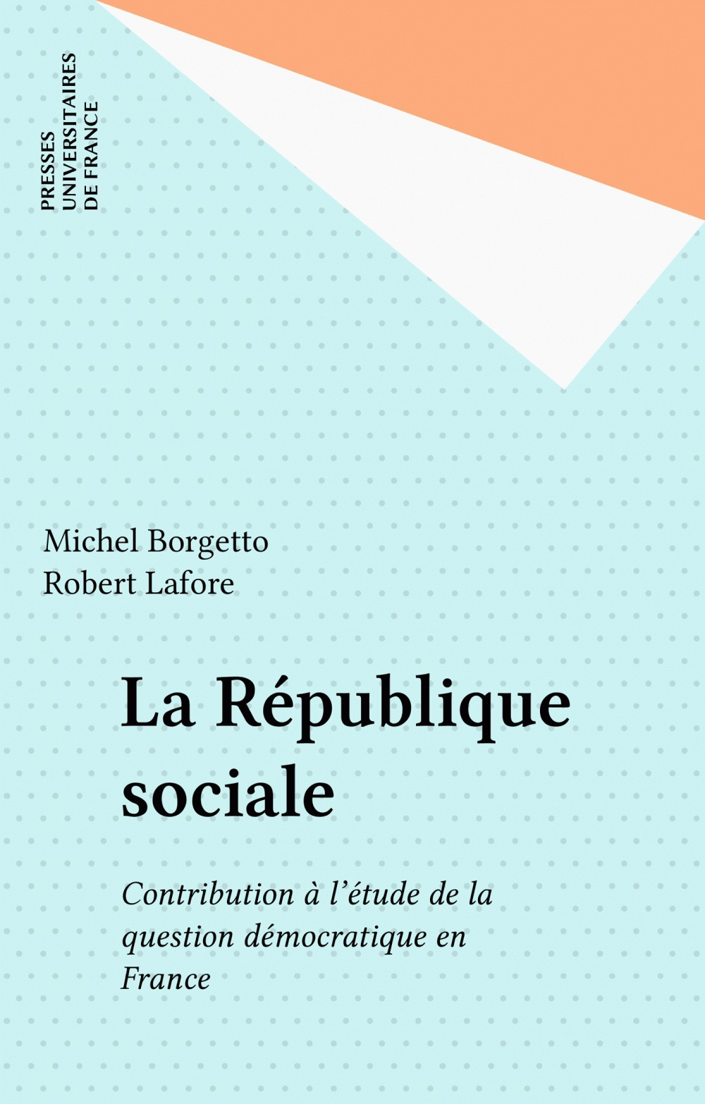 La république sociale ; contribution à l'étude de la question démocratique en France