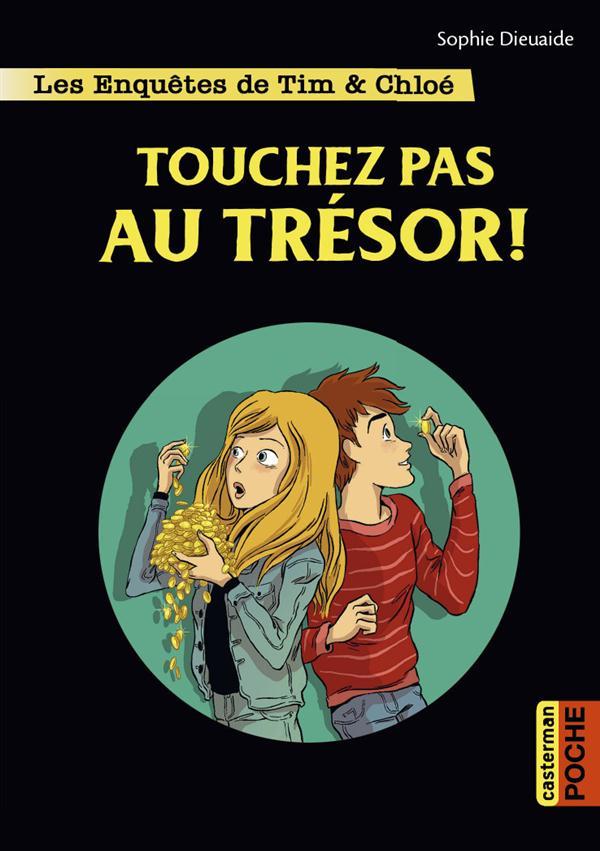 Les enquêtes de Tim et Chloé T.3 ; touchez pas au trésor !
