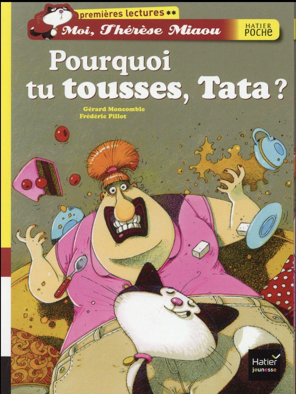 Moi, Thérèse Miaou ; pourquoi tu tousses, tata ?