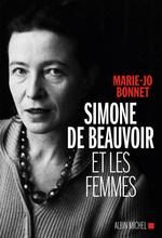 Simone de Beauvoir et les femmes  - Marie-Jo Bonnet