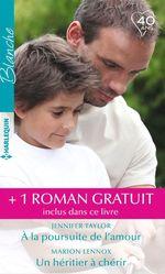 Vente EBooks : À la poursuite de l'amour - Un héritier à chérir - Le meilleur des remèdes  - Jennifer Taylor - Marion Lennox