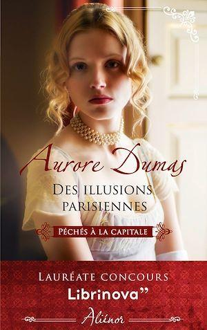 Péchés à la capitale t.1 ; des illusions parisiennes