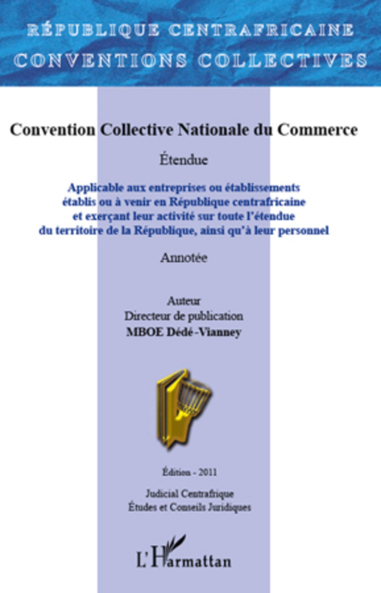 Convention collective nationale du commerce de la République centrafricaine ; applicable aux entreprises ou établissements établis ou à venir en République centrafricaine