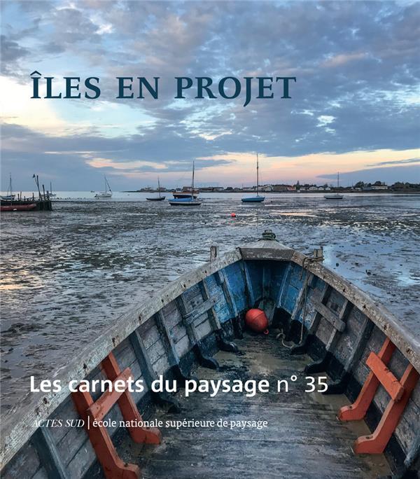 LES CARNETS DU PAYSAGE n.35 ; îles en projets