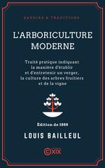Vente Livre Numérique : L'Arboriculture moderne  - Louis Bailleul