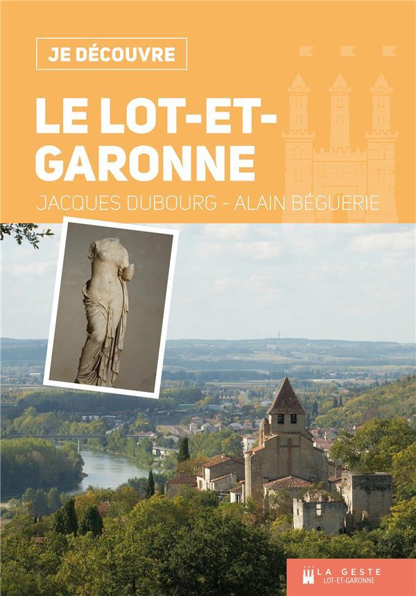 je découvre ; le Lot-et-Garonne