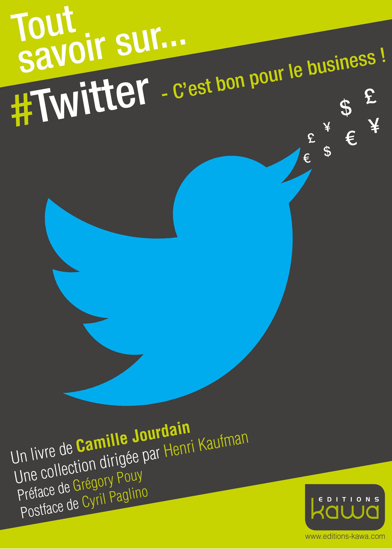 Tout savoir sur... ; Twitter ; c'est bon pour le business !