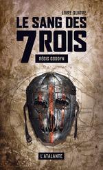 Vente Livre Numérique : Le sang des 7 Rois - Livre quatre  - Régis Goddyn