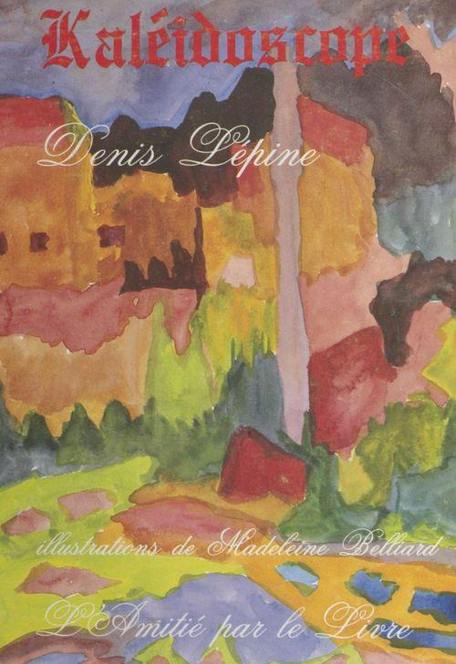 Kaléidoscope  - Denis Lépine
