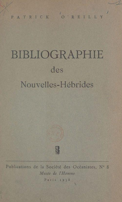 Bibliographie méthodique, analytique et critique des Nouvelles-Hébrides