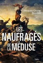 Vente Livre Numérique : Les naufragés de la méduse  - Jacques-Olivier Boudon