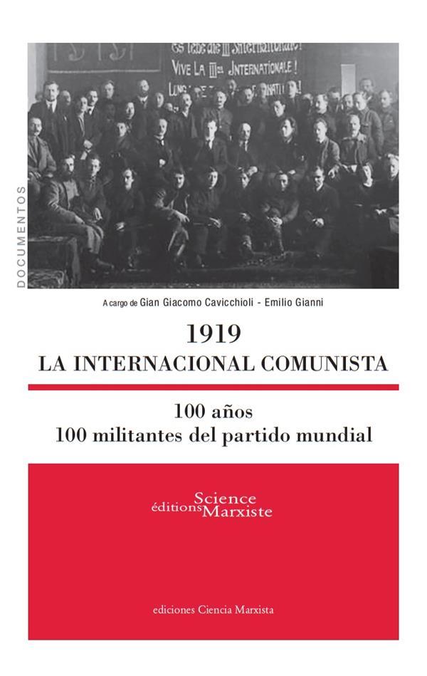 1919 la Internacional comunista ; 100 anos, 100 militantes del partido mundial