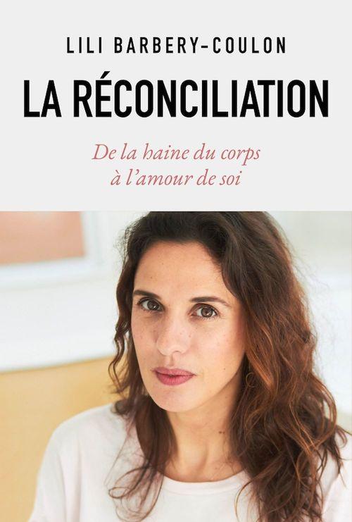La réconciliation ; de la haine du corps à l'amour de soi