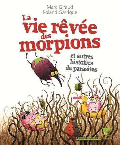 La vie rêvée des morpions et autres histoires de parasites