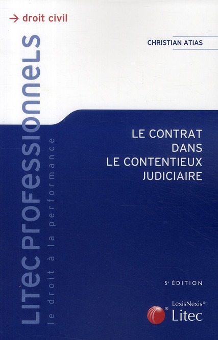 Le Contrat Dans Le Contentieux Judiciaire (5e Edition)