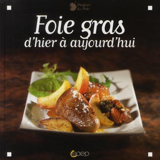 Foie gras, d'hier à aujourd'hui