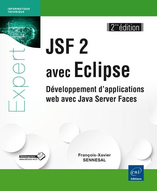 Jsf 2 Avec Eclipse ; Developpement D'Applications Web Avec Java Server Faces