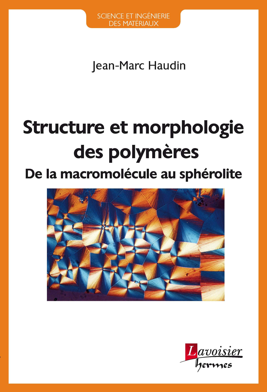 Vente EBooks : Structure et morphologie des polymères  - Jean-Marc HAUDIN